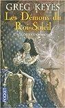 L'âge de la déraison, Tome 1 : Les Démons du Roi-Soleil