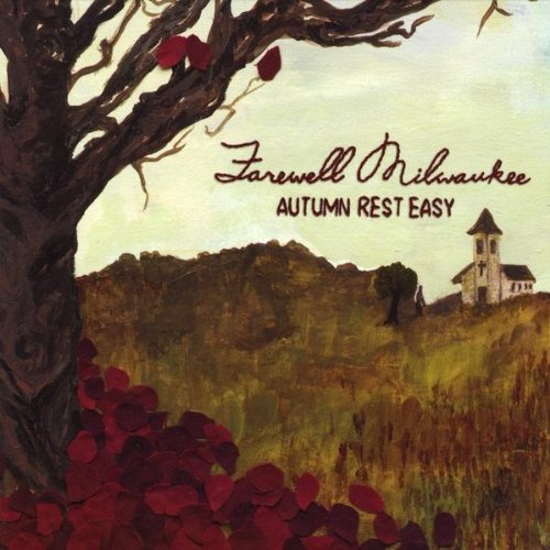 Autumn Rest Easy - Farewell Milwaukee