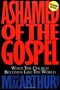 "Cover of ""Ashamed of the Gospel: When the..."