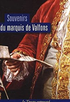 Télécharger Souvenirs Du Marquis De Valfons PDF Livre Charles de Mathei de Valfons