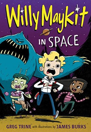 Willy Maykit in Space by Greg Trine | Featured Book of the Day | wearewordnerds.com