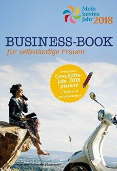 Buchdeckel von Business-Book - Mein bestes Jahr 2018: Für selbständige Frauen und ihre Geschäftsjahresplanung 2018 - mit eBook