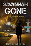 SAVANNAH GONE: A Ray Fontaine Mystery (A Ray Fontaine Mystery Thriller & Suspense Book 1)