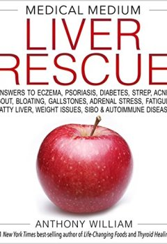 Livres Couvertures de Medical Medium Liver Rescue: Answers to Eczema, Psoriasis, Diabetes, Strep, Acne, Gout, Bloating, Gallstones, Adrenal Stress, Fatigue, Fatty Liver, Weight Issues, SIBO & Autoimmune Disease