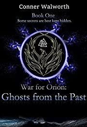 Ghosts from the Past (War for Orion Trilogy Book One)