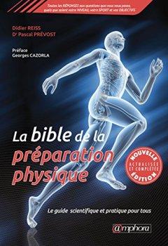 Livres Couvertures de La Bible de la preparation physique - Le guide scientifique et pratique