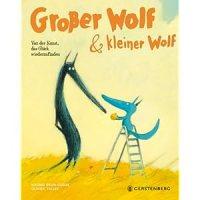 Großer Wolf & kleiner Wolf : Von der Kunst, das Glück wiederzufinden / Nadine Brun-Cosme ; Olivier Tallec