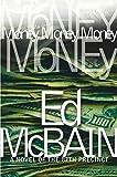 Money, Money, Money: A Novel of the 87th Precinct (87th Precinct Mysteries Book 51)