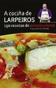A cociña de Larpeiros. 150 receitas (Libros singulares e fóra de colección)