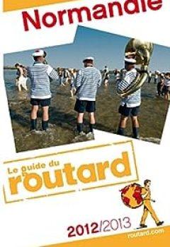 Guide Du Routard Normandie 2012/2013