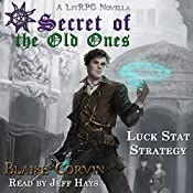 Luck Stat Strategy: Secret of the Old Ones, Book 1 | [Blaise Corvin]