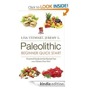 Paleo Beginner Quick Start: Essential Guide to Get Started Fast on a Gluten-Free Diet