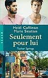 Tucker Springs, tome 1 : Seulement pour lui par Heidi Cullinan