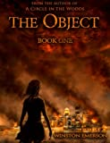 The Object: Book One (Object Series 1)