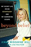 Beyond Belief: My Secret Life Inside Scientology and My Harrowing Escape