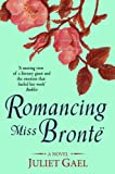 Romancing Miss Bronte: A Novel
