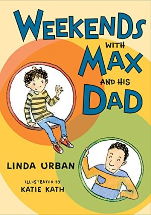 Weekends with Max and His Dad by Linda Urban | Featured Book of the Day | wearewordnerds.com