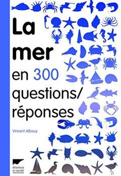 Livres Couvertures de La Mer en 300 questions réponses