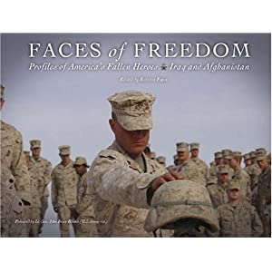 Faces of Freedom Profiles of America's Fallen Heroes:  Iraq and Afghanistan