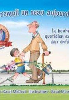 Livres Couvertures de As-tu Rempli Un Seau Aujourd'hui ?: Le Bonheur Quotidien Expliqué Aux Enfants
