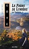 Les Voyageurs, tome 1 : Le frère de lumière