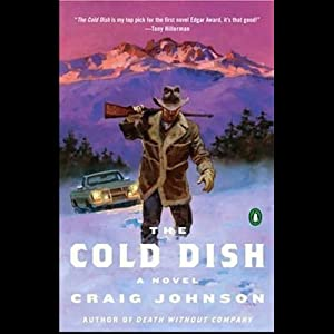 The Cold Dish: A Walt Longmire Mystery | [Craig Johnson]