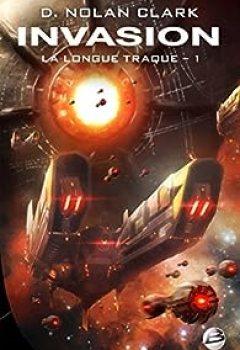 Livres Couvertures de La Longue Traque, Tome 1 : Invasion