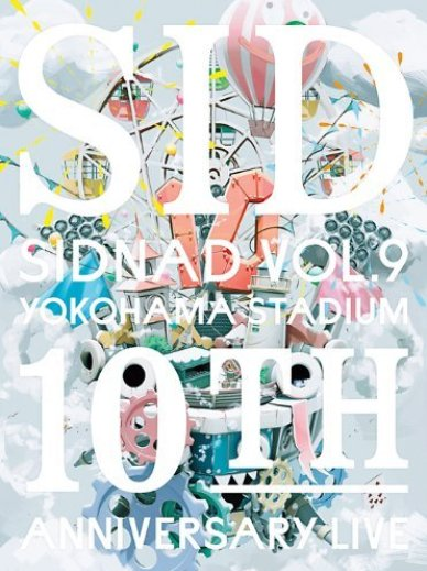 [DVDISO] SID – SIDNAD Vol.9 ~YOKOHAMA STADIUM~10th Anniversary LIVE (Download)[2013.12.11]
