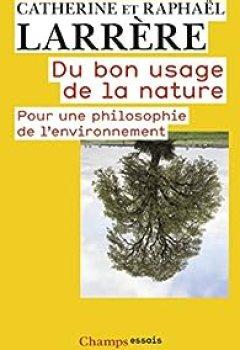 Livres Couvertures de Du Bon Usage De La Nature : Pour Une Philosophie De L'environnement