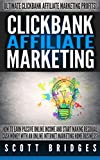 Clickbank Affiliate Marketing: Ultimate Clickbank Affiliate Marketing Profits! - How To Earn Passive Online Income And Start Making Residual Cash Money ... Make Money Writing, WordPress, Niches, SEO)