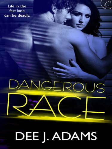 Dangerous Race (Adrenaline Highs, #1)