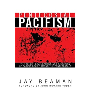Pentecostal Pacifism by Jay Beaman