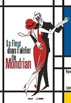Livres Couvertures de La Fleur Dans L'atelier De Mondrian