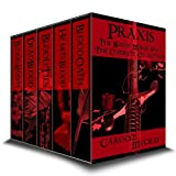 Praxis: A paranormal romance/urban fantasy thriller (Blood Magic Saga Collection)