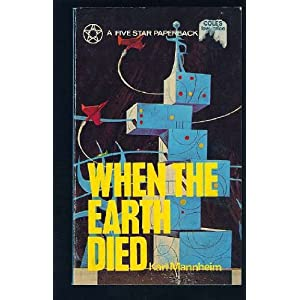 When the Earth Died - Karl Mannheim