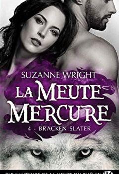 Suzanne Wright - La Meute Mercure, T4 : Bracken Slater