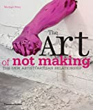 The Art of Not Making: The New Artist/Artisan Relationship