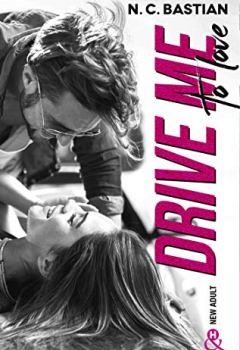 Livres Couvertures de Drive Me To Love : Par l'auteur New-Adult de la série à succès Be Mine (&H)