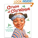Grace at Christmas, by Mary Hoffman, illustrated by Cornelius Van Wright and Ying-Hwa Hu