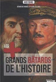 Télécharger Les Plus Grands Batards De L'Histoire PDF En Ligne Gratuitement