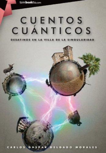 Cuentos cuánticos de Carlos Gaspar Delgado Morales