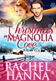 Christmas In Magnolia Cove (New Beginnings) by Rachel Hanna