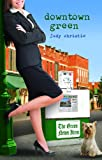 Downtown Green: Green Series Book 5