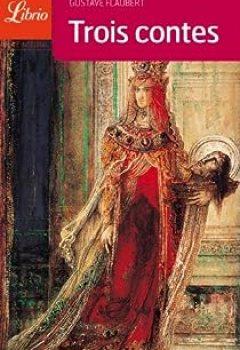 Livres Couvertures de Trois Contes : Un Coeur Simple   La Légende De Saint Julien L'Hospitalier   Hérodias
