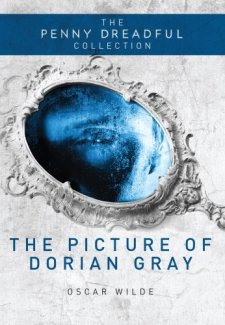 The Picture of Dorian Gray: The Penny Dreadful Collection by Oscar Wilde| wearewordnerds.com