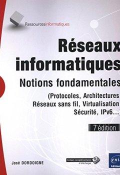 Livres Couvertures de Réseaux informatiques - Notions fondamentales (7e édition) - (Protocoles, Architectures, Réseaux sans fil, Virtualisation, Sécurité, IPv6...)