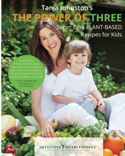 The Power Of Three - Vegan Cookbook: Plant-Based Cookbook for Kids