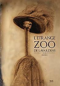 L'étrange zoo de Lavardens par Dedieu