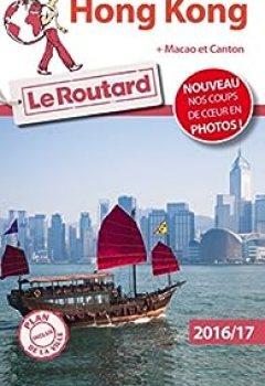 Livres Couvertures de Guide Du Routard Hong Kong 2016/17: + Macao Et Canton