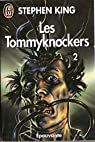 Les Tommyknockers, tome 2